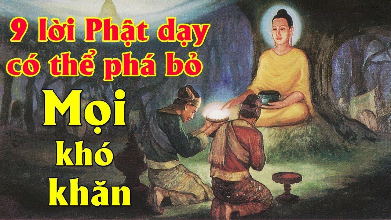 9 lời Phật dạy có thể phá bỏ hết thảy mọi khó khăn trong kiếp nhân sinh | Bài học cuộc sống