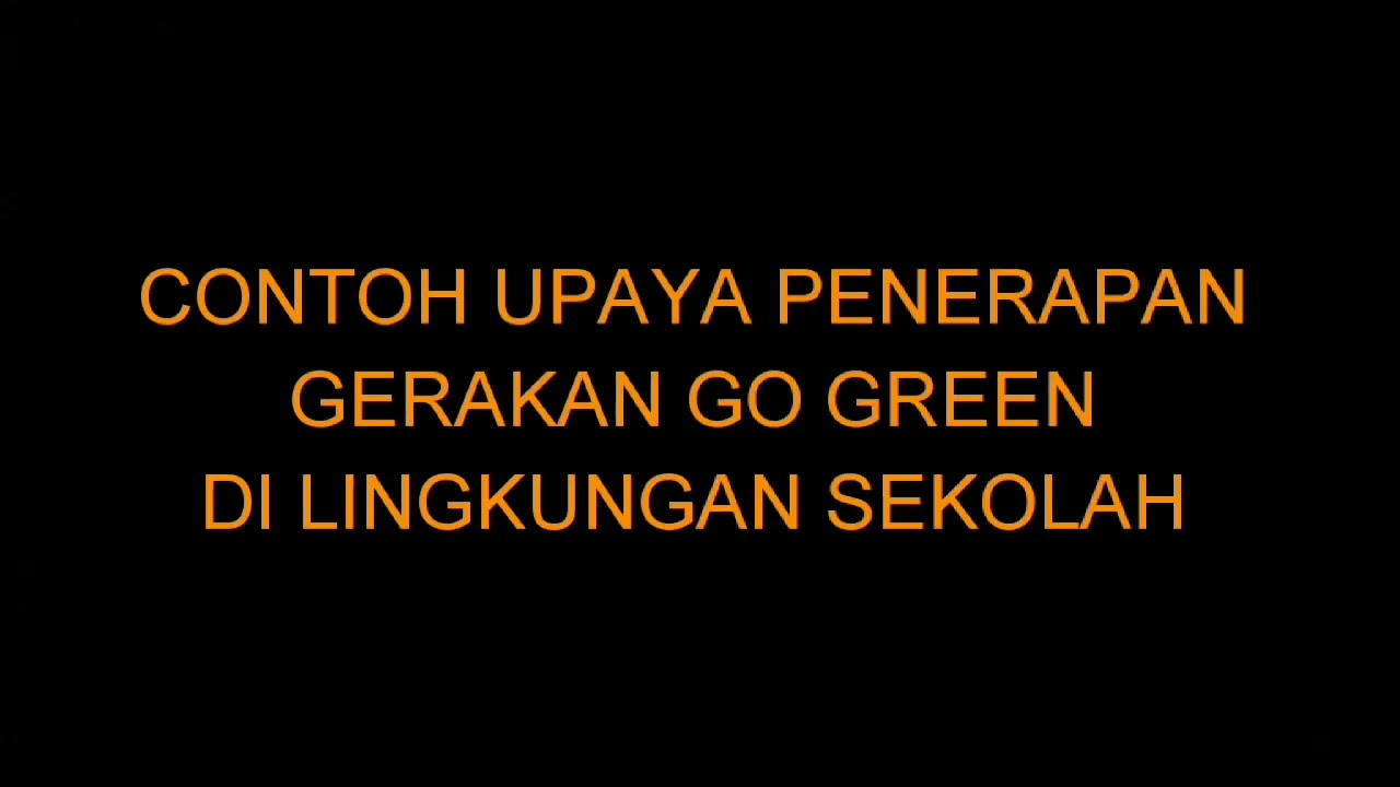 Go Green Video Competition Save Our Earth Dari Sangga