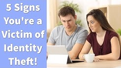 5 Signs You're a Victim of Identity Theft!