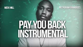 "Meek Mill ""Pay You Back"" ft. 21 Savage Instrumental Prod. by Dices *FREE DL*"