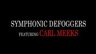 Symphonic Defoggers' Nu Clear Dub (feat. Carl Meeks)