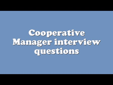 Cooperative Manager interview questions