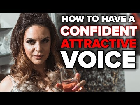 How To Have A Confident, Attractive Voice - Vocal Tonality and Delivery
