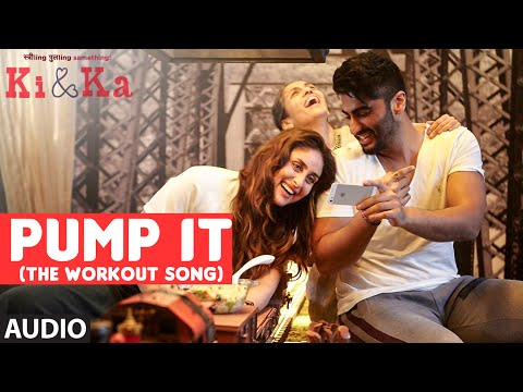 PUMP IT (THE WORKOUT SONG) Full Song (Audio) | KI & KA | Arjun Kapoor, Kareena Kapoor | T-Series