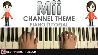 HOW TO PLAY Nintendo Wii Mii Channel Theme Piano Tutorial Lesson