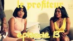 Le Profiteur Episode 13|Tania|Marise|Dora|Regine|Ramcess|Josette|Roro|Ricardo|Jacky|Marco