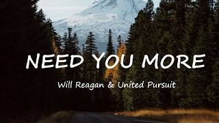 Need You More- Will Reagan (lyric video)