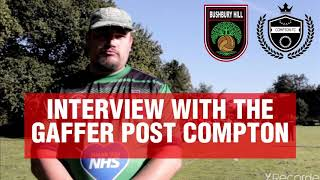 Interview with The Gaffer Post-Compton F.C..