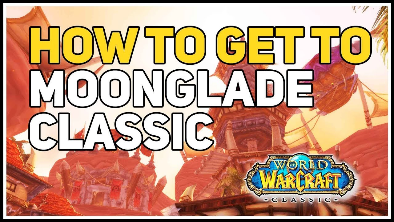 How To Get To Moonglade Wow Classic Youtube