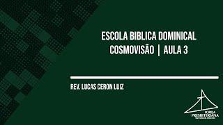EBD | COSMOVISÃO AULA 3 | 21/02/2021