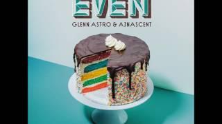 Glenn Astro & Ajnascent - EVEN
