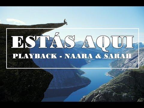Estás Aqui | Naara & Sarah | Playback || by Cicero Euclides