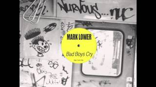 Mark Lower - Bad Boys Cry