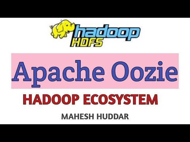 Apache Oozie   Hadoop Ecosystem - Big Data Analytics Tutorial by Mahesh Huddar