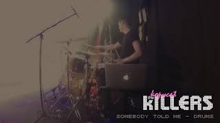 Somebody Told Me (Drums)