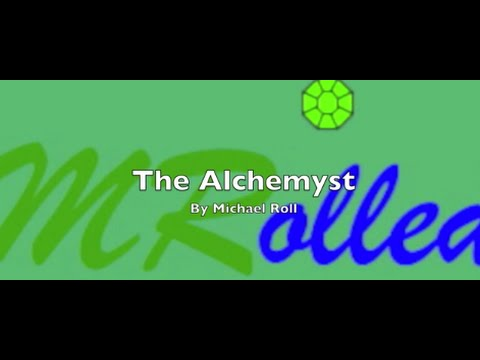 The Alchemyst (An Original Piece of Music by Michael Roll)