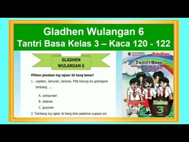 Tantri Basa Kelas 3 Gladhen Wulangan 6 Hal 120 122 Basa Jawa Kelas 3 Youtube
