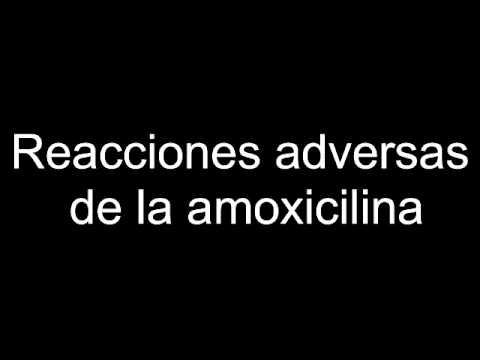 Reacciones adversas de la amoxicilina - YouTube