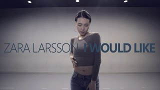 ZARA LARSSON - I Would Like / Choreography. HAZEL