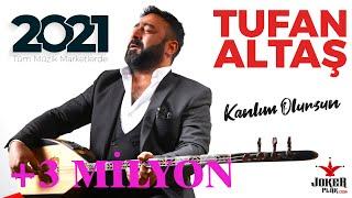 "Tufan ALTAŞ - 2021 ALBÜM ""kanlım Olursun"" Nette İlk Defa (Official Audio)"