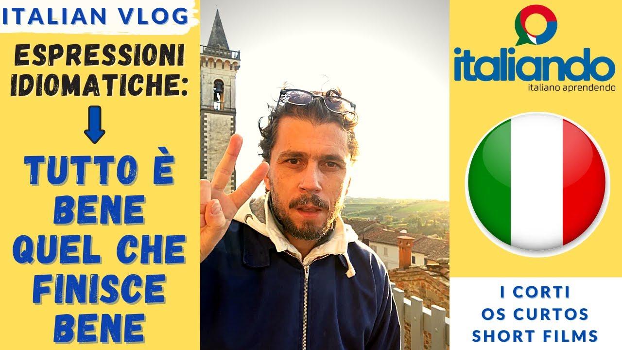 Tutto è bene quel che finisce bene: espressioni idiomatiche curso de italiano learn italian online