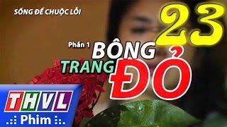 thvl  song de chuoc loi - phan 1 bong trang do - tap 23