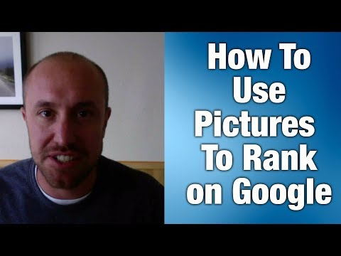 How To Use Pictures To Rank On Google