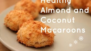 Healthy Almond And Coconut Macaroons | Evabakes