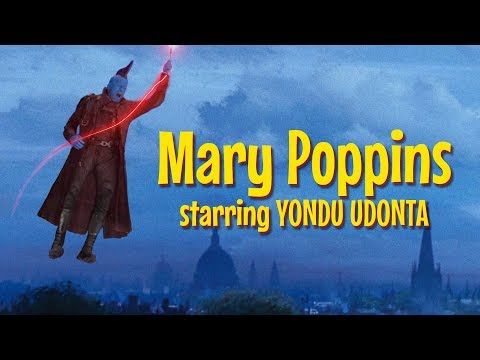 Mary Poppins Starring Yondu