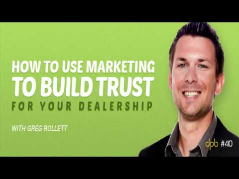 Building Trust With Your Automotive Marketing - Car Sales Marketing