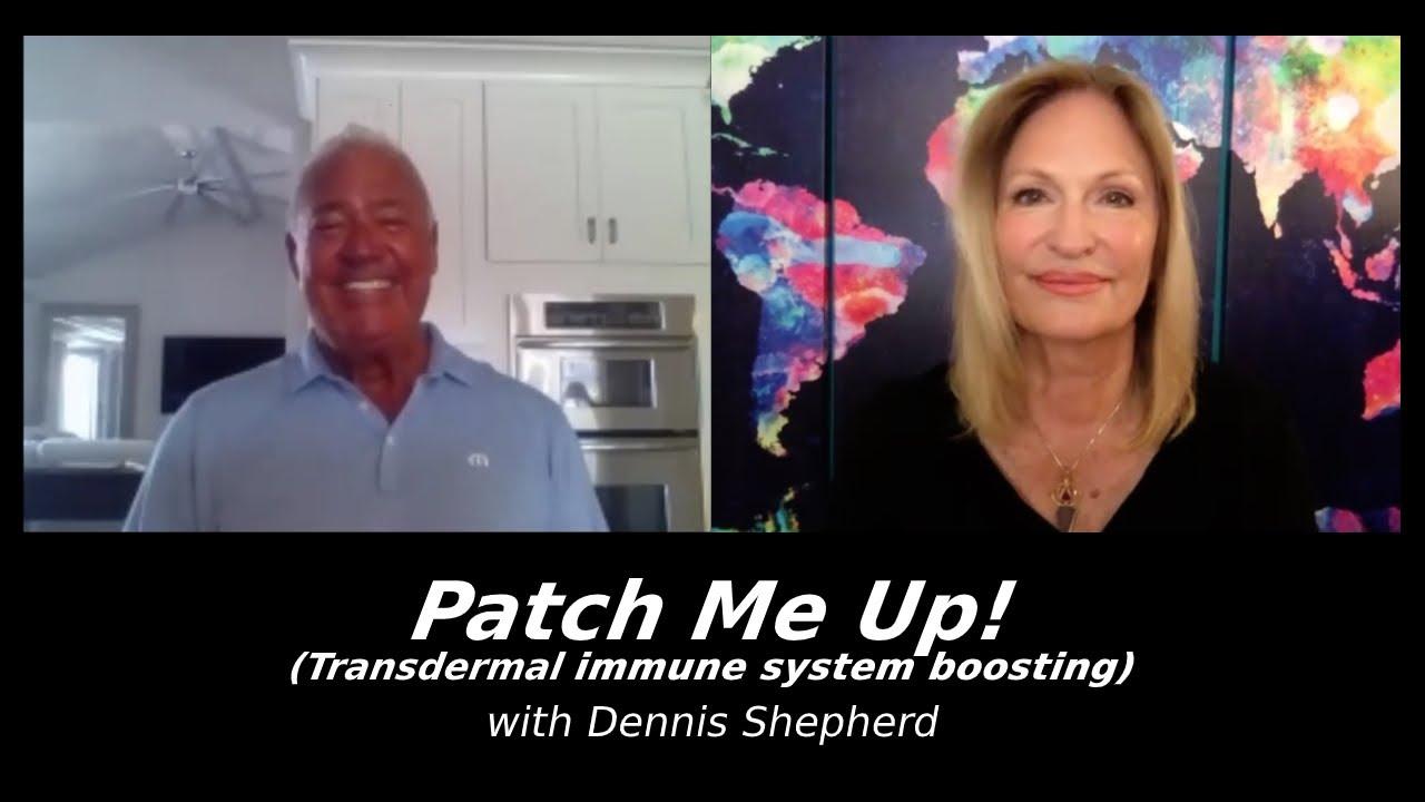 Patch Me Up! (Transdermal immune system boosting) with Dennis Shepherd | Regina Meredith
