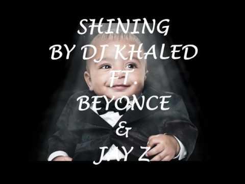 Shining Dj khaled ft beyonce and jay z