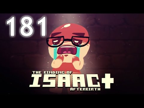The Binding of Isaac: AFTERBIRTH+ - Northernlion Plays - Episode 181 [Pace]