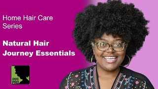 Home Hair Care Series: Natural Hair Journey Essentials - Full Webinar