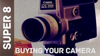 Super 8 | #2 | Buying Your Camera