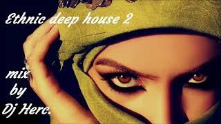 Ethnic deep house 2 dj Herc mix 2019