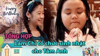 Gia đình là số 1 Phần 2 | Tập 101, 102, 103, 104 Full: Lam Chi tổ chức sinh nhật cho Tâm Anh