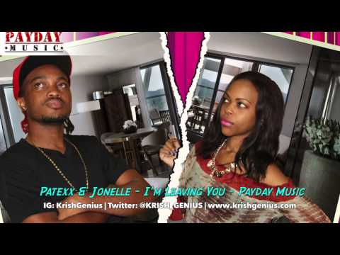 Patexx & Jonelle - I'm Leaving You -...