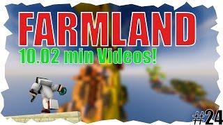 10.02 MIN VIDEOS? Farmland Rush #24