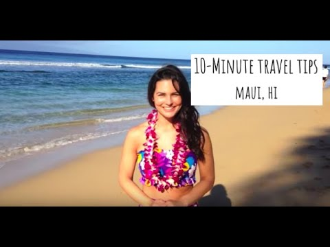 10 Minute Travel Tips: Maui