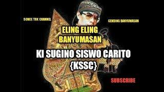 Download Lagu ELING ELING BANYUMASAN || KI SUGINO SISWO CARITO {KSSC} mp3