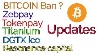 Bitcoin Ban, Zebpay, Tokenpay, Titanium, DGTX, Resonance Capital, Russia Coin, South Korea