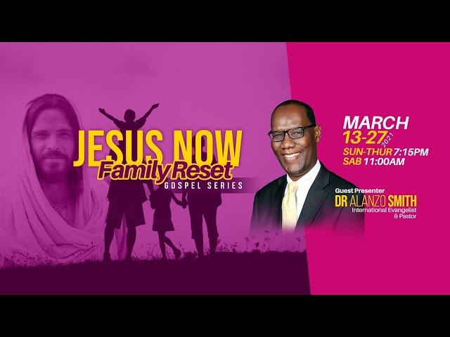 Jesus Now: Family Reset Gospel Series | It Doesn't Matter | Pastor Alanzo Smith | 24.3.2021