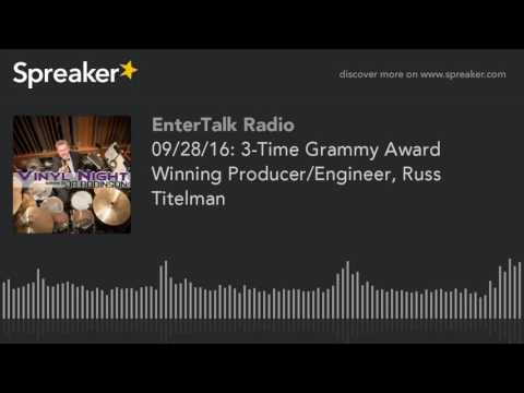 09/28/16: 3-Time Grammy Award Winning Producer/Engineer, Russ Titelman