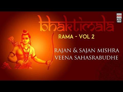 Bhaktimala Rama   Vol 2   Audio Jukebox   Vocal   Devotional   Rajan & Sajan Mishra