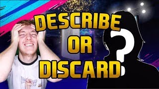 FIFA 19! DESCRIBE OR DISCARD! WE PACK A UCL LIVE CARD!!
