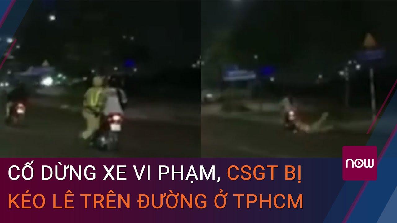 Tin tức giao thông nóng ngày 25/1: Cố dừng xe vi phạm, CSGT bị kéo lê trên đường ở TPHCM   VTC Now