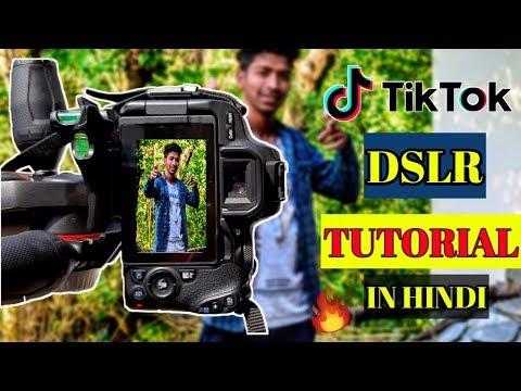 HOW TO SHOOT YOUR  TIK TOK VIDESO IN DSLR FULL TUTORIAL    DSLR से Tik Tok videos कैसे बनाऐं