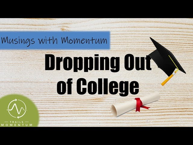 Dropping Out of College: What's Next?