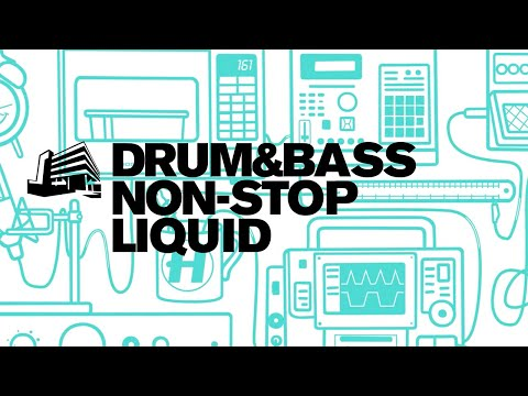 Drum & Bass Non-Stop Liquid - To Relax/Chill To